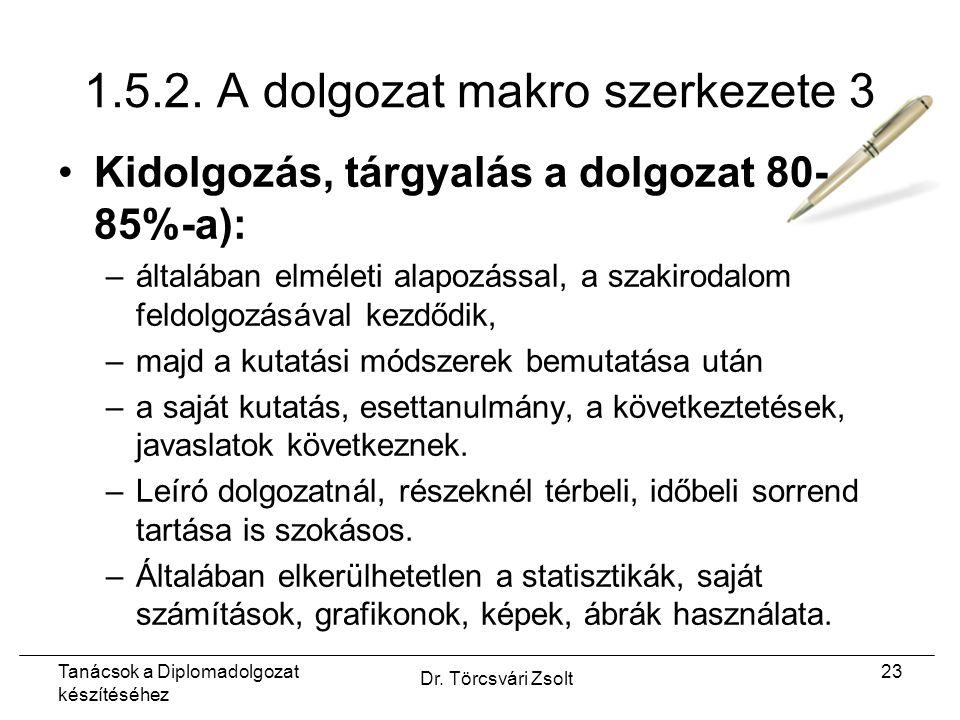 Tanácsok a Diplomadolgozat készítéséhez Dr. Törcsvári Zsolt 23 1.5.2.