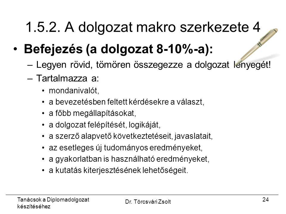 Tanácsok a Diplomadolgozat készítéséhez Dr. Törcsvári Zsolt 24 1.5.2.