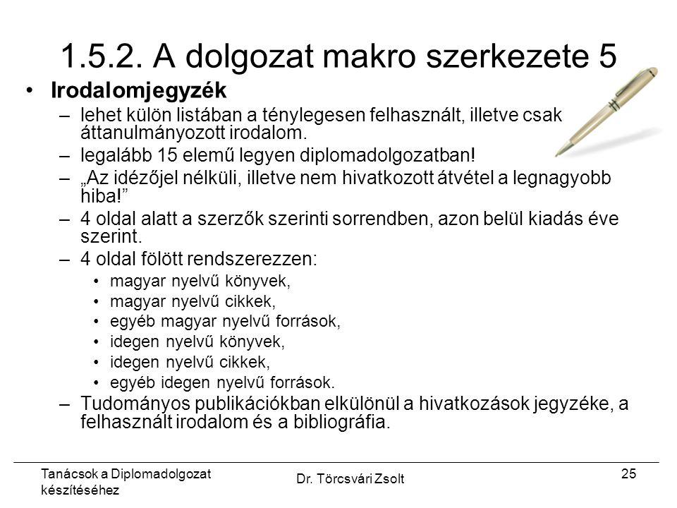 Tanácsok a Diplomadolgozat készítéséhez Dr. Törcsvári Zsolt 25 1.5.2.