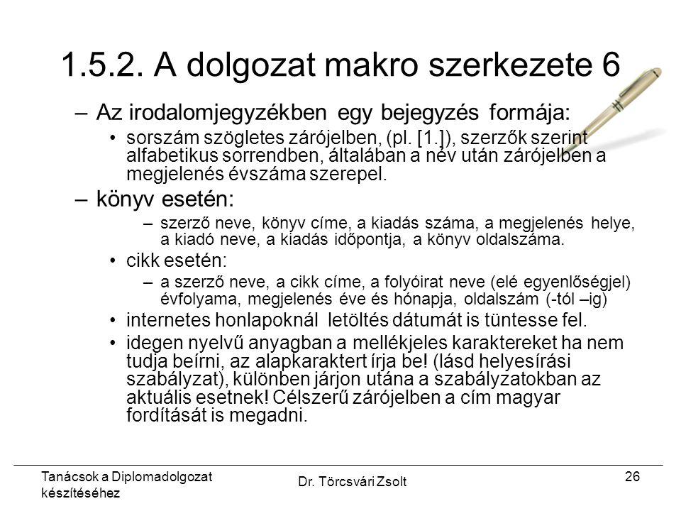 Tanácsok a Diplomadolgozat készítéséhez Dr. Törcsvári Zsolt 26 1.5.2.