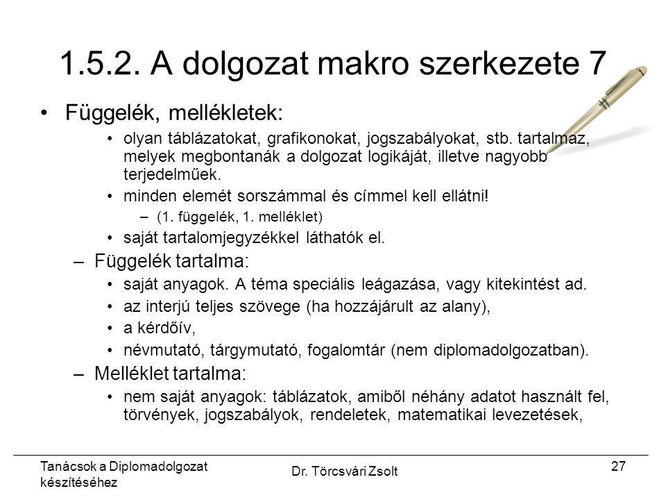 Tanácsok a Diplomadolgozat készítéséhez Dr. Törcsvári Zsolt 27 1.5.2.