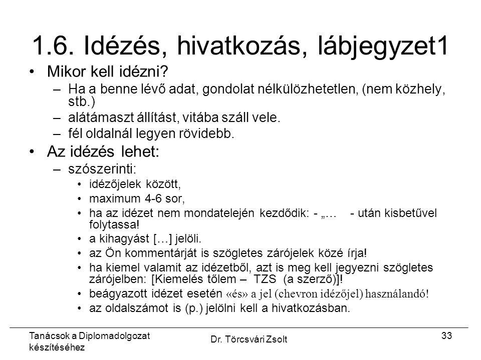 Tanácsok a Diplomadolgozat készítéséhez Dr. Törcsvári Zsolt 33 1.6.