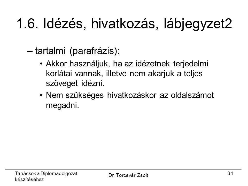 Tanácsok a Diplomadolgozat készítéséhez Dr. Törcsvári Zsolt 34 1.6.