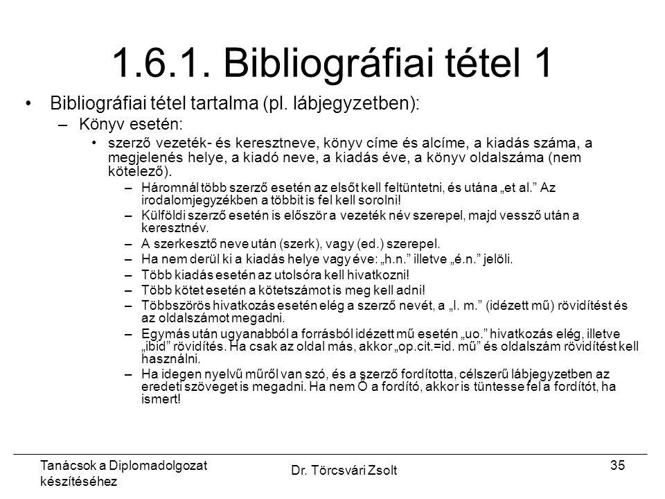Tanácsok a Diplomadolgozat készítéséhez Dr. Törcsvári Zsolt 35 1.6.1.