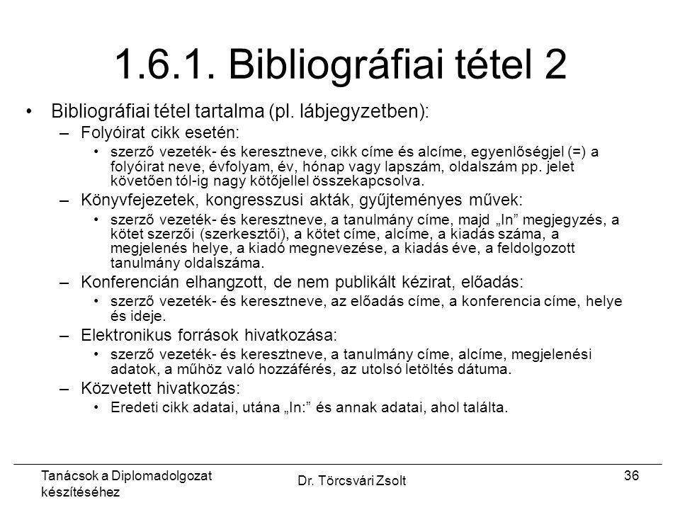 Tanácsok a Diplomadolgozat készítéséhez Dr. Törcsvári Zsolt 36 1.6.1.