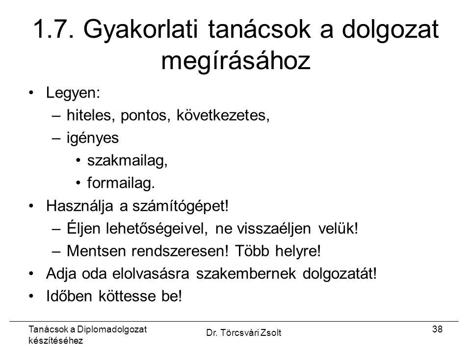 Tanácsok a Diplomadolgozat készítéséhez Dr. Törcsvári Zsolt 38 1.7.