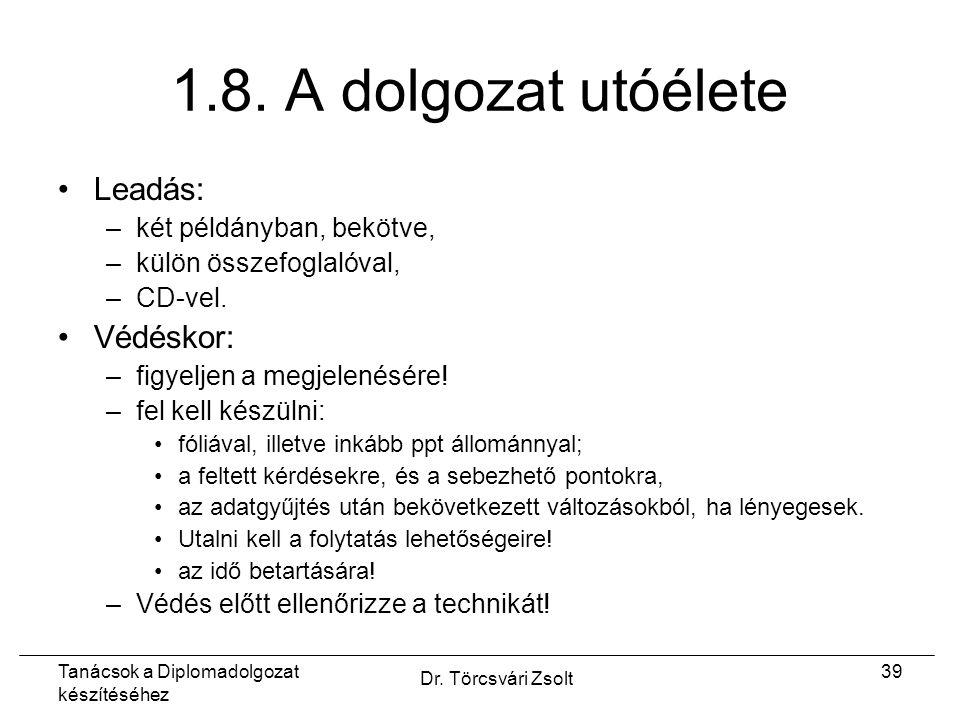 Tanácsok a Diplomadolgozat készítéséhez Dr. Törcsvári Zsolt 39 1.8.