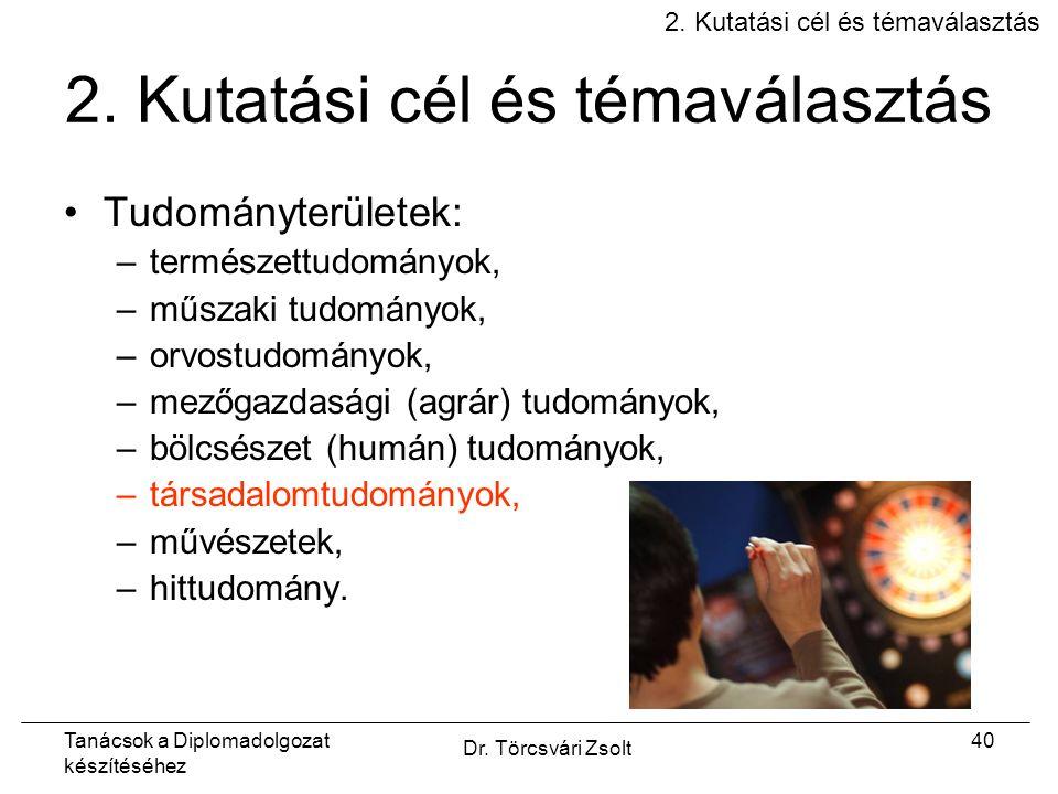 Tanácsok a Diplomadolgozat készítéséhez Dr. Törcsvári Zsolt 40 2.