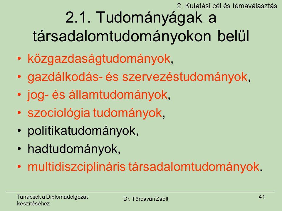 Tanácsok a Diplomadolgozat készítéséhez Dr. Törcsvári Zsolt 41 2.1.