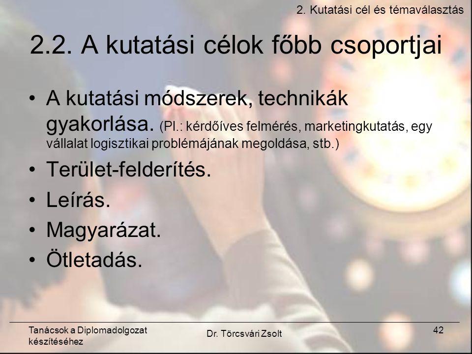 Tanácsok a Diplomadolgozat készítéséhez Dr. Törcsvári Zsolt 42 2.2.