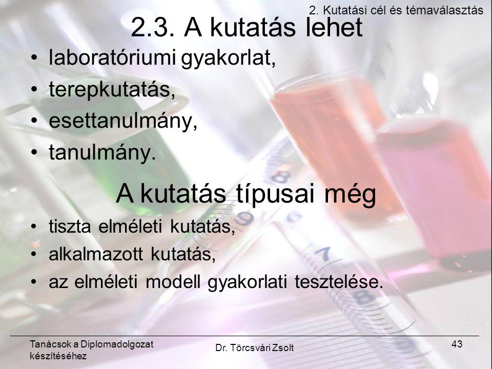 Tanácsok a Diplomadolgozat készítéséhez Dr. Törcsvári Zsolt 43 2.3.