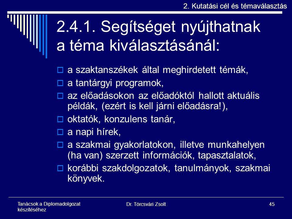 Dr. Törcsvári Zsolt45 Tanácsok a Diplomadolgozat készítéséhez 2.4.1.