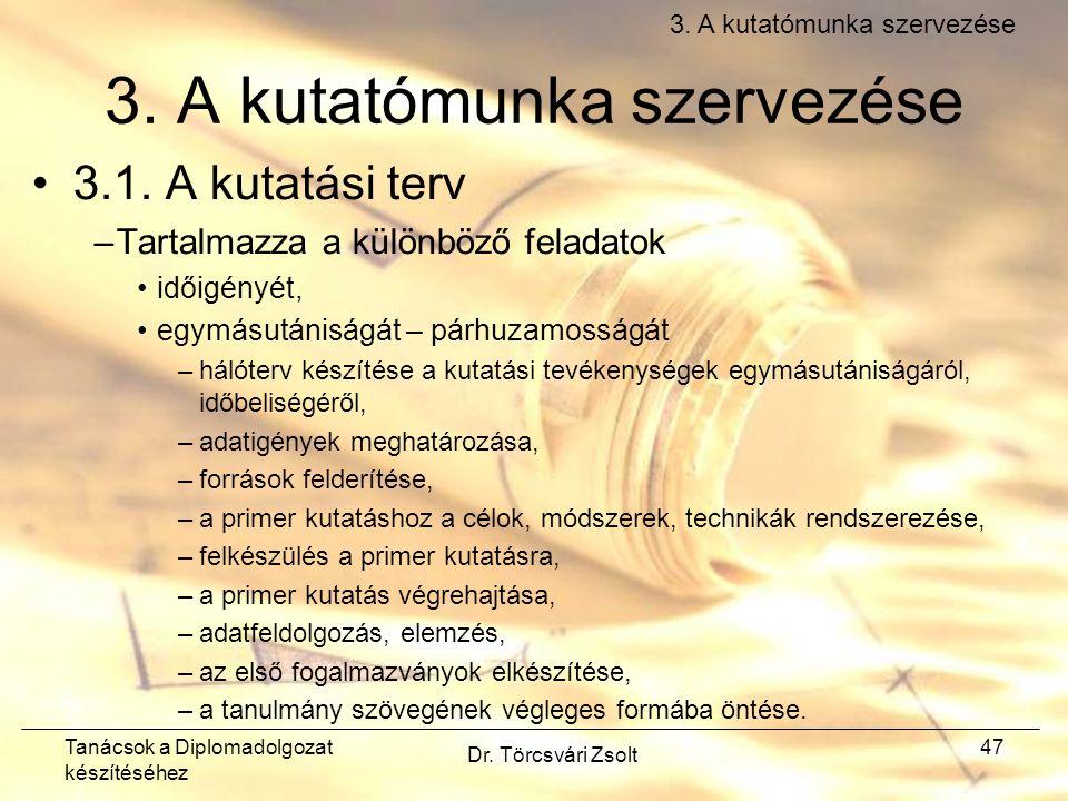 Tanácsok a Diplomadolgozat készítéséhez Dr. Törcsvári Zsolt 47 3.