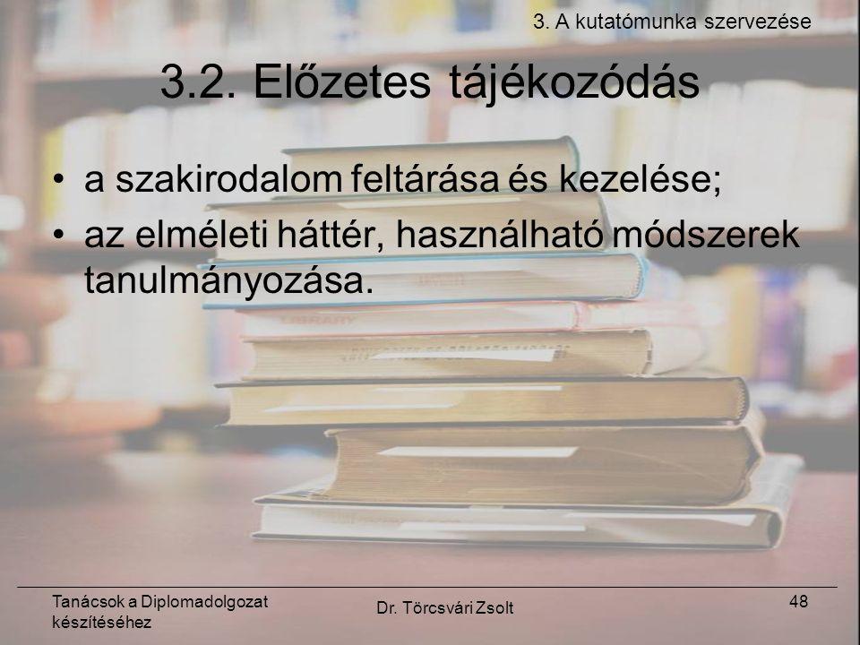 Tanácsok a Diplomadolgozat készítéséhez Dr. Törcsvári Zsolt 48 3.2.