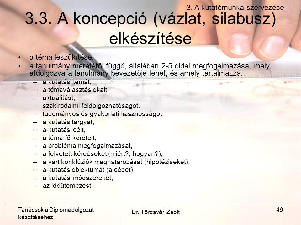 Tanácsok a Diplomadolgozat készítéséhez Dr. Törcsvári Zsolt 49 3.3.