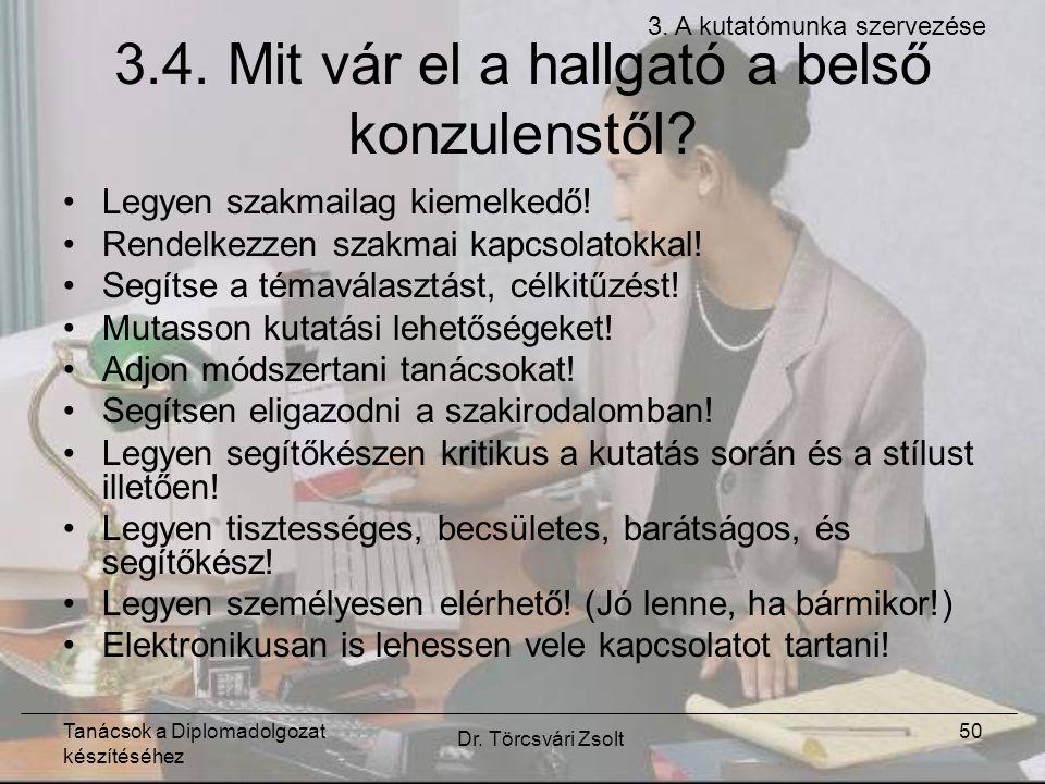Tanácsok a Diplomadolgozat készítéséhez Dr. Törcsvári Zsolt 50 3.4.