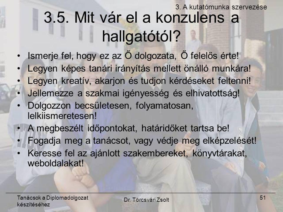 Tanácsok a Diplomadolgozat készítéséhez Dr. Törcsvári Zsolt 51 3.5.