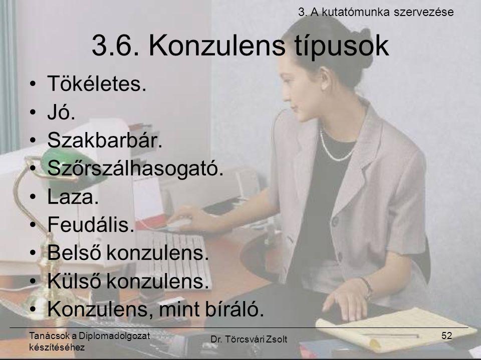 Tanácsok a Diplomadolgozat készítéséhez Dr. Törcsvári Zsolt 52 3.6.