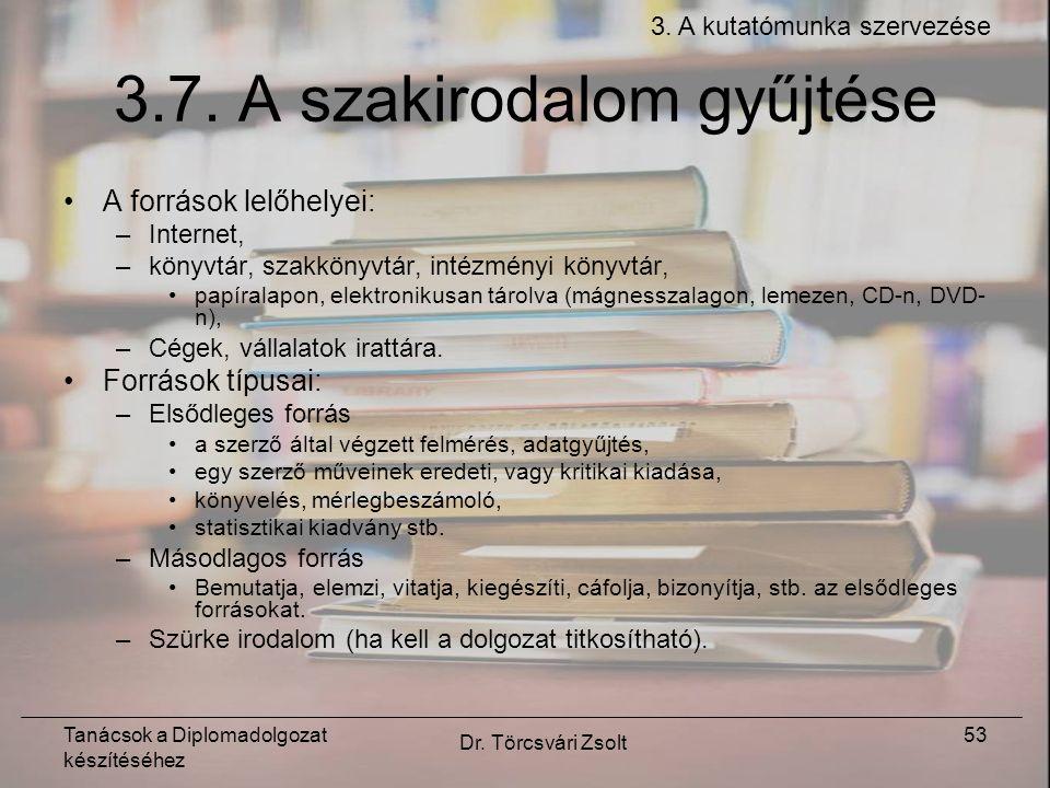 Tanácsok a Diplomadolgozat készítéséhez Dr. Törcsvári Zsolt 53 3.7.