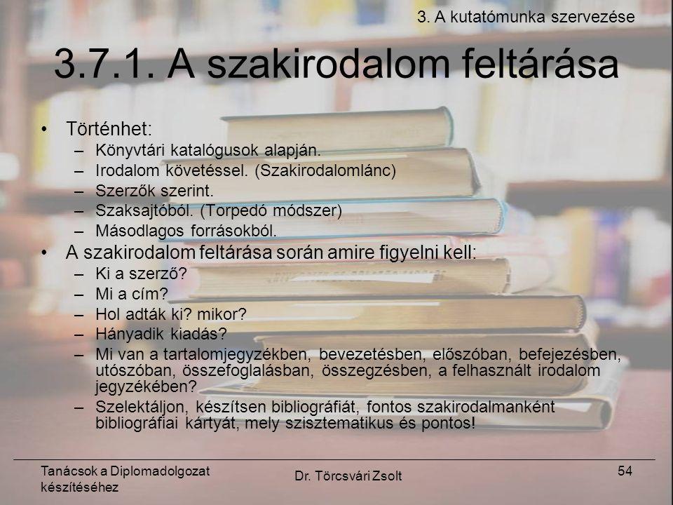 Tanácsok a Diplomadolgozat készítéséhez Dr. Törcsvári Zsolt 54 3.7.1.