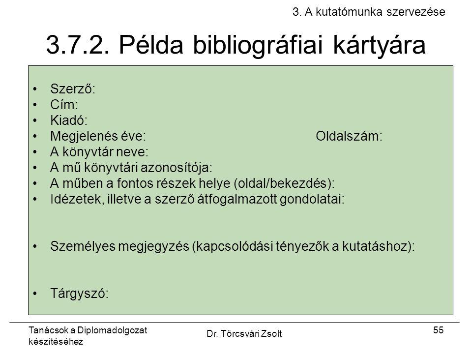Tanácsok a Diplomadolgozat készítéséhez Dr. Törcsvári Zsolt 55 3.7.2.