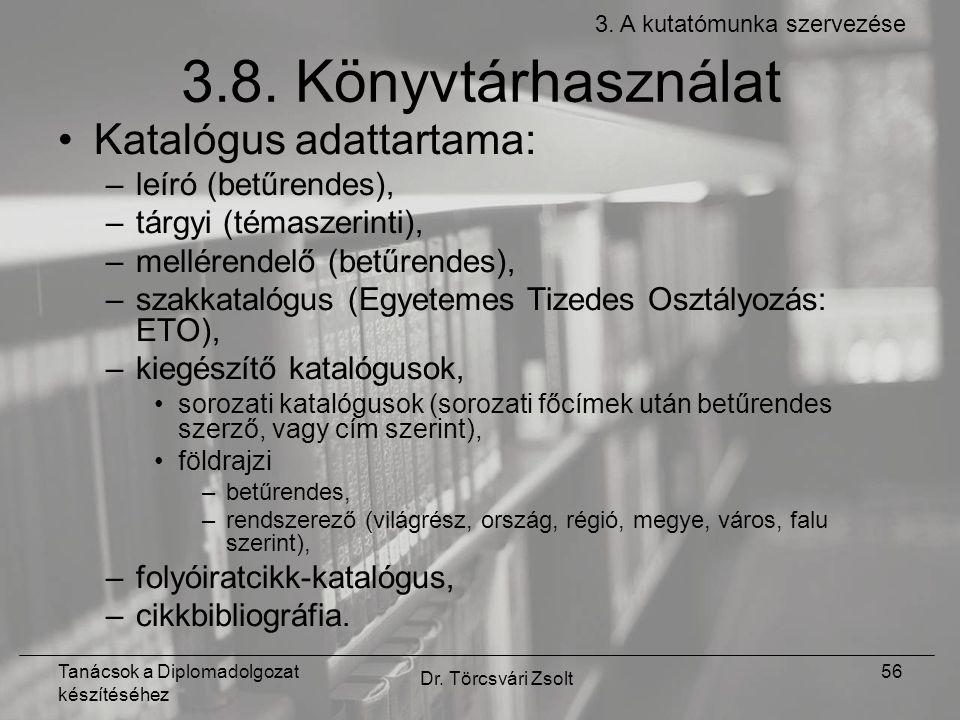 Tanácsok a Diplomadolgozat készítéséhez Dr. Törcsvári Zsolt 56 3.8.