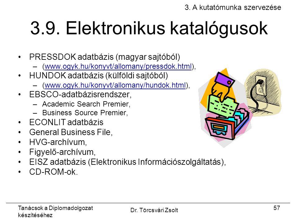 Tanácsok a Diplomadolgozat készítéséhez Dr. Törcsvári Zsolt 57 3.9.