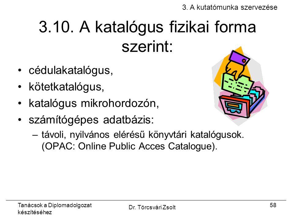 Tanácsok a Diplomadolgozat készítéséhez Dr. Törcsvári Zsolt 58 3.10.