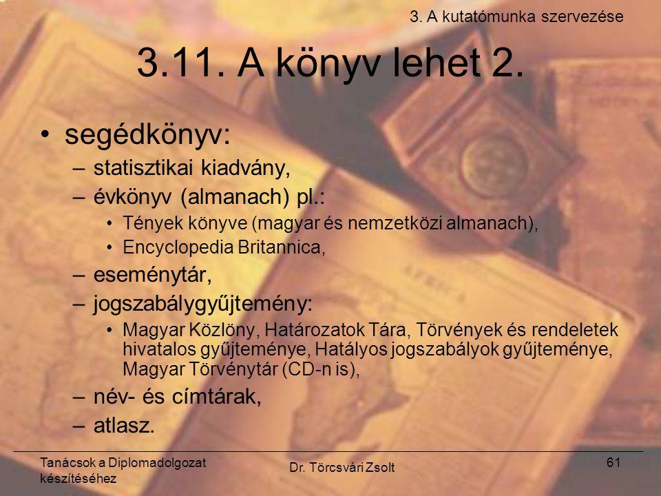 Tanácsok a Diplomadolgozat készítéséhez Dr. Törcsvári Zsolt 61 3.11.