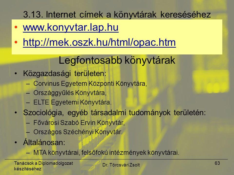Tanácsok a Diplomadolgozat készítéséhez Dr. Törcsvári Zsolt 63 3.13.