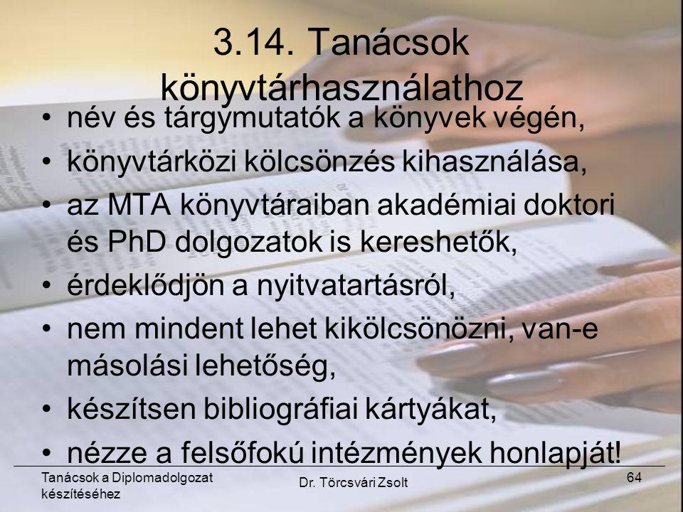 Tanácsok a Diplomadolgozat készítéséhez Dr. Törcsvári Zsolt 64 3.14.