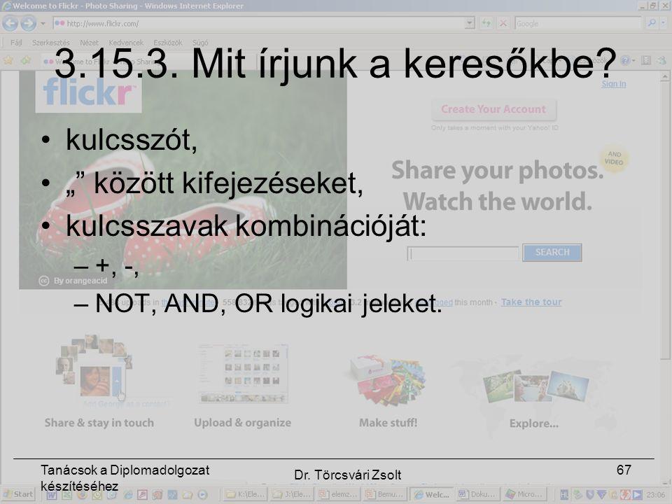 Tanácsok a Diplomadolgozat készítéséhez Dr. Törcsvári Zsolt 67 3.15.3.