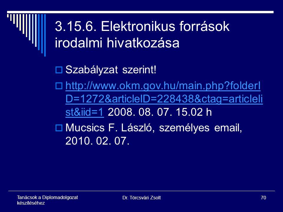 Dr. Törcsvári Zsolt70 Tanácsok a Diplomadolgozat készítéséhez 3.15.6.