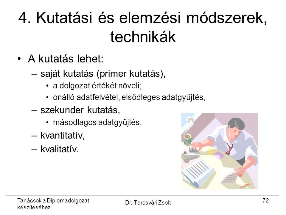 Tanácsok a Diplomadolgozat készítéséhez Dr. Törcsvári Zsolt 72 4.