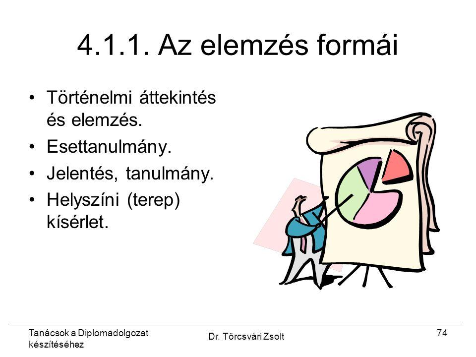 Tanácsok a Diplomadolgozat készítéséhez Dr. Törcsvári Zsolt 74 4.1.1.
