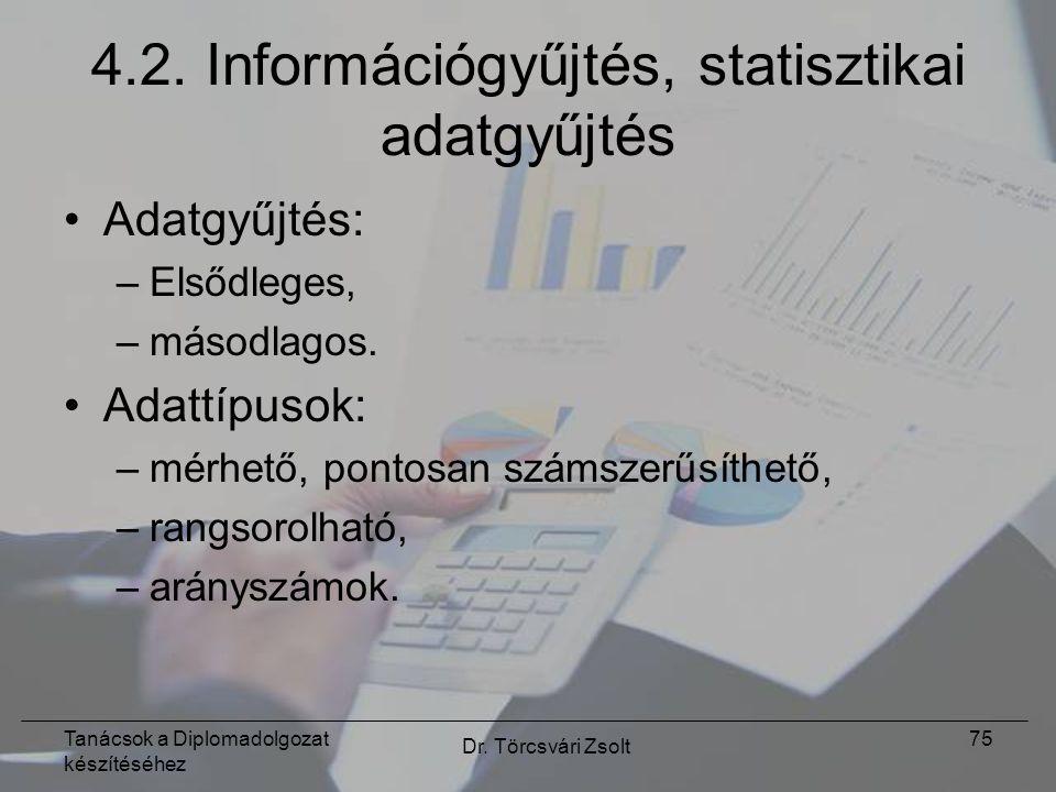 Tanácsok a Diplomadolgozat készítéséhez Dr. Törcsvári Zsolt 75 4.2.