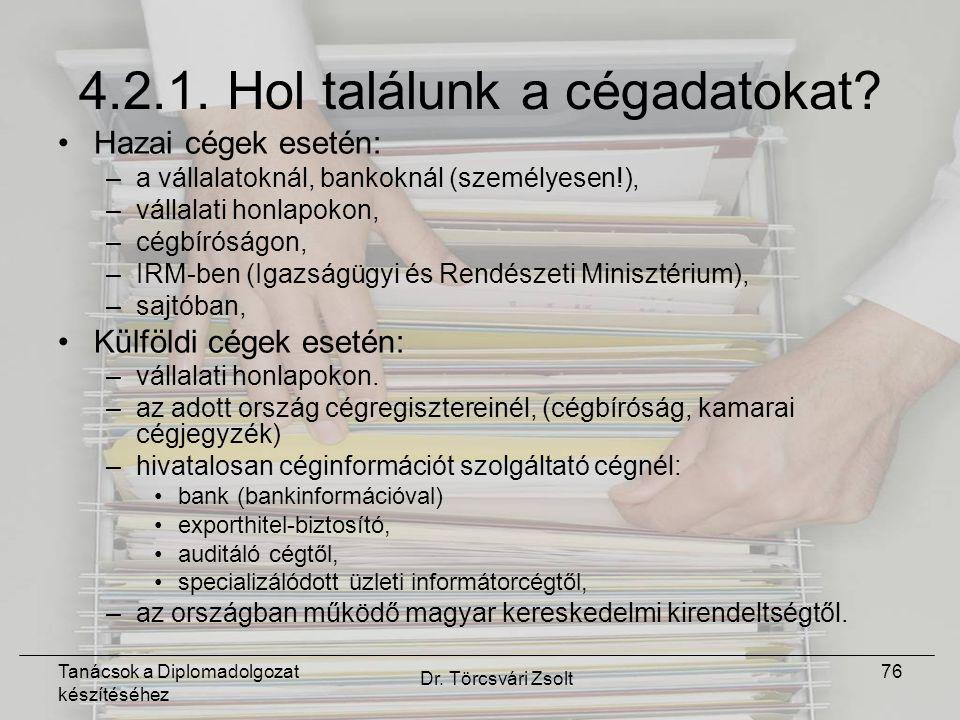 Tanácsok a Diplomadolgozat készítéséhez Dr. Törcsvári Zsolt 76 4.2.1.
