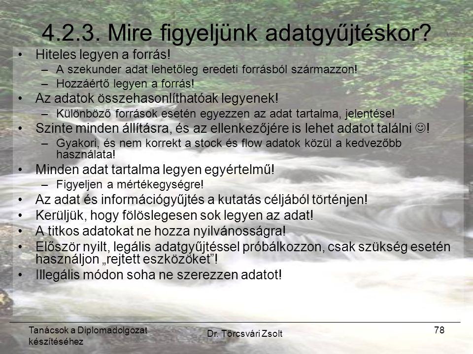 Tanácsok a Diplomadolgozat készítéséhez Dr. Törcsvári Zsolt 78 4.2.3.