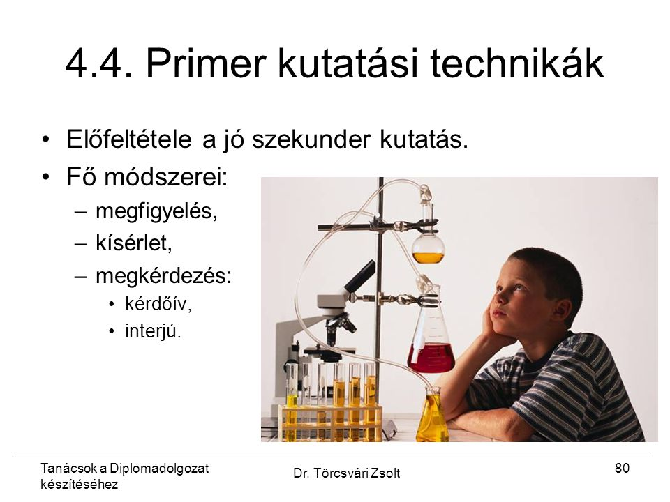Tanácsok a Diplomadolgozat készítéséhez Dr. Törcsvári Zsolt 80 4.4.