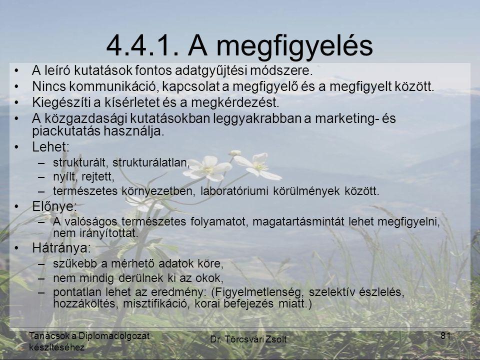 Tanácsok a Diplomadolgozat készítéséhez Dr. Törcsvári Zsolt 81 4.4.1.