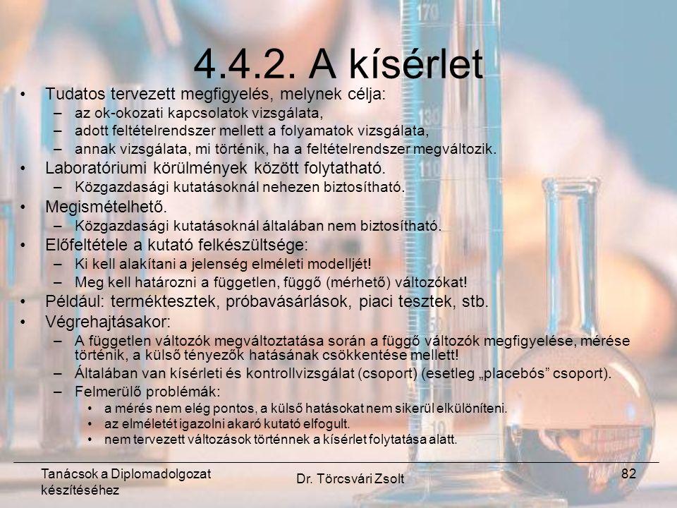 Tanácsok a Diplomadolgozat készítéséhez Dr. Törcsvári Zsolt 82 4.4.2.