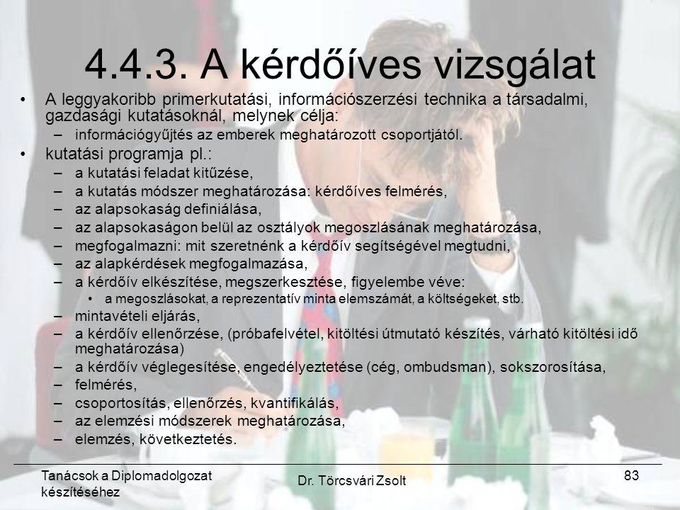 Tanácsok a Diplomadolgozat készítéséhez Dr. Törcsvári Zsolt 83 4.4.3.