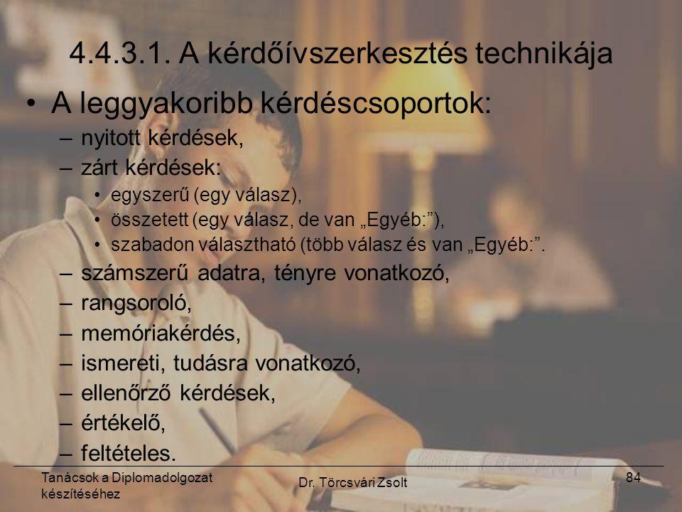 Tanácsok a Diplomadolgozat készítéséhez Dr. Törcsvári Zsolt 84 4.4.3.1.