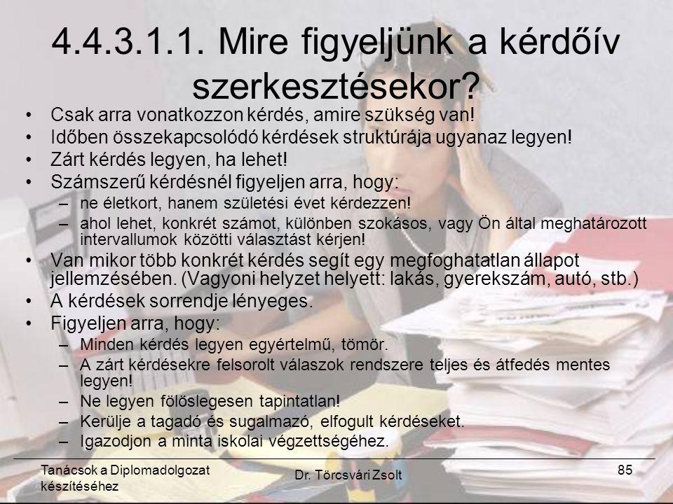 Tanácsok a Diplomadolgozat készítéséhez Dr. Törcsvári Zsolt 85 4.4.3.1.1.