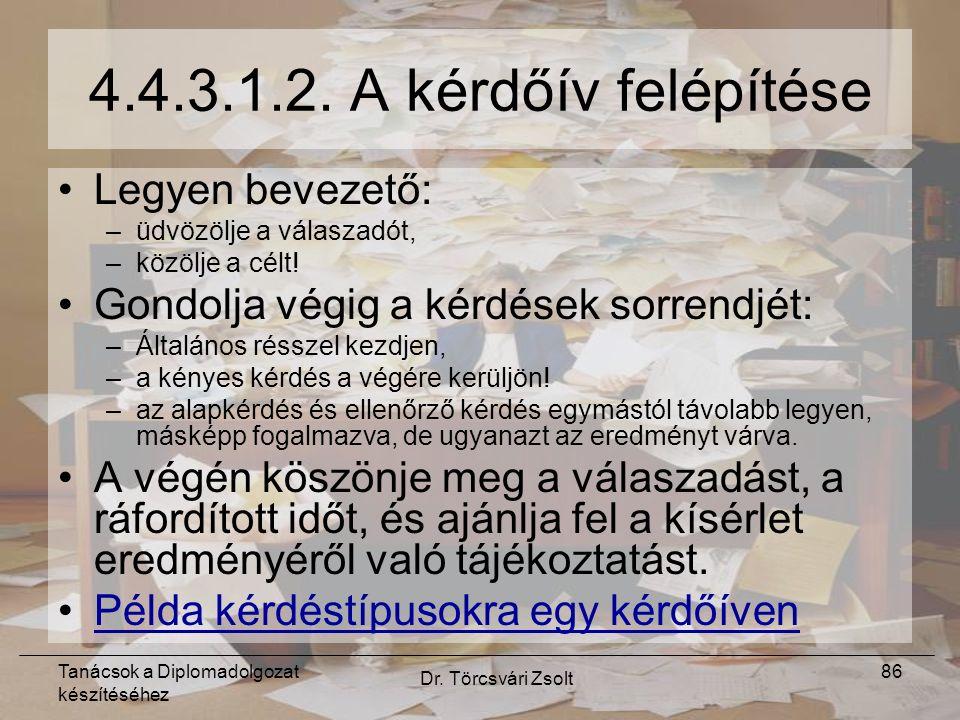 Tanácsok a Diplomadolgozat készítéséhez Dr. Törcsvári Zsolt 86 4.4.3.1.2.