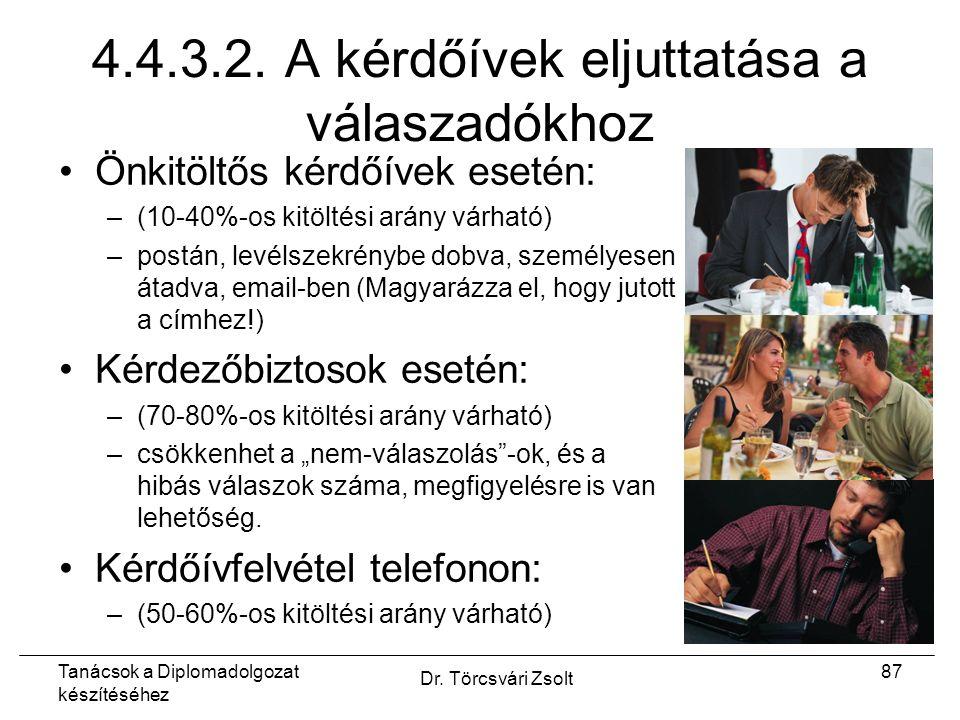 Tanácsok a Diplomadolgozat készítéséhez Dr. Törcsvári Zsolt 87 4.4.3.2.
