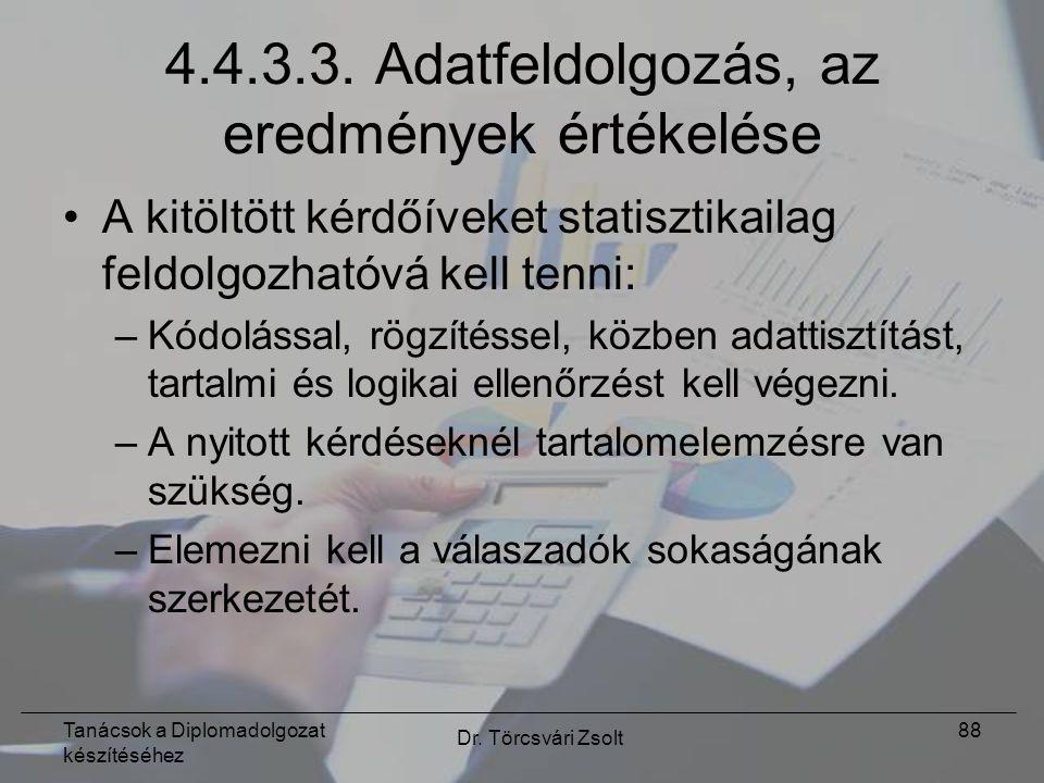 Tanácsok a Diplomadolgozat készítéséhez Dr. Törcsvári Zsolt 88 4.4.3.3.
