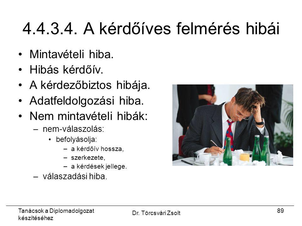 Tanácsok a Diplomadolgozat készítéséhez Dr. Törcsvári Zsolt 89 4.4.3.4.