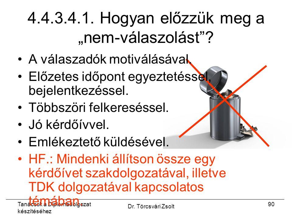 Tanácsok a Diplomadolgozat készítéséhez Dr. Törcsvári Zsolt 90 4.4.3.4.1.