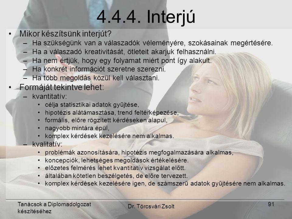 Tanácsok a Diplomadolgozat készítéséhez Dr. Törcsvári Zsolt 91 4.4.4.